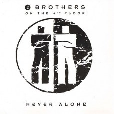 Never Alone - 2 Brothers On The 4th Floor