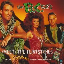 (Meet) The Flintstones -The B.C. 52's