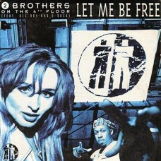 Let Me Be Free - 2 Brothers On The 4th floor