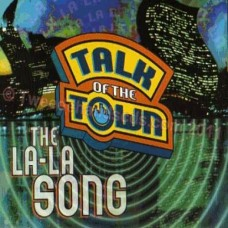 The La-La Song - Talk Of The Town