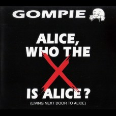 Alice, Who The X Is Alice - Gompie