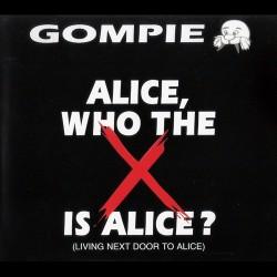 Alice, Who The X Is Alice - Gompie