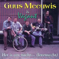 Het Is Een Nacht... - Guus Meeuwis & Vagant