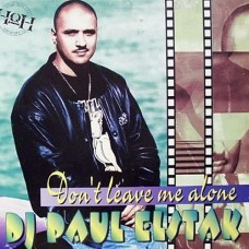 Don't Leave Me Alone - DJ Paul Elstak