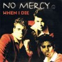 When I Die - No Mercy