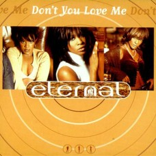 Don't You Love Me - Eternal