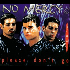 Please Don't Go - No Mercy