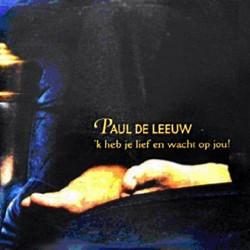 'k Heb Je Lief - Paul De Leeuw
