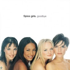 Goodbye - Spice Girls