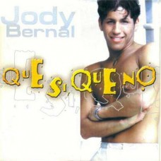 Que Si, Que No - Jody Bernal