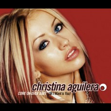 Come On Over Baby - Christina Aguilera