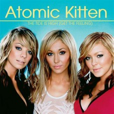 The Tide Is High - Atomic Kitten