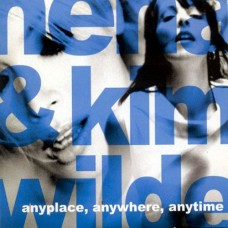 Anyplace, Anywhere, Anytime - Nena & Kim Wilde