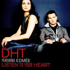 Listen To Your Heart - DHT ft. Edmée