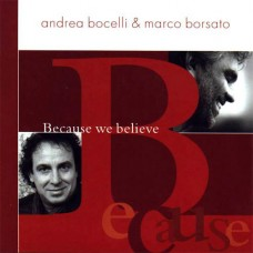 Because We Believe - Andrea Bocelli & Marco Borsato