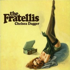 Chelsea Dagger - The Fratellis