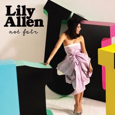 Not Fair - Lilly Allen