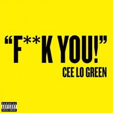 F**k You - Cee Lo Green