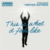 This Is What It Feels Like - Armin van Buuren ft. Trevor Guthrie