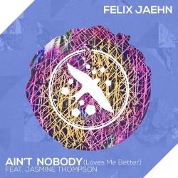 Ain't Nobody (Loves Me Better) - Felix Jaehn ft. Jasmine Thompson (gt easy digital download)