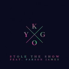 Stole The Show - Kygo ft. Parson James