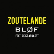 Zoutelande - Blof ft. Geike Arnaert (gt easy digital download)