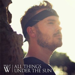 All Things Under The Sun - Wulf (gt easy digital download)
