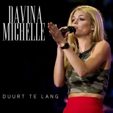 Duurt Te Lang - Davina Michelle (ac easy digital download)