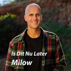 Is Dit Nu Later - Milow